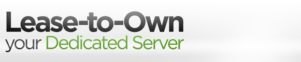 Lease-to-Own your Dedicated Server